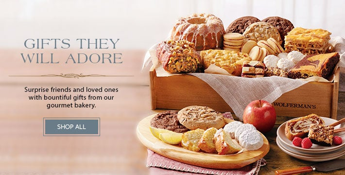 GIFTS THEY WILL ADORE. Surprise friends and loved ones with bountiful gifts from our gourmet bakery. SHOP ALL