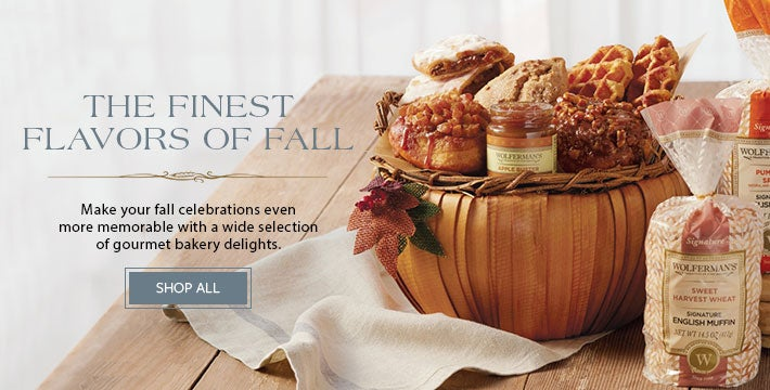 THE FINEST FLAVORS OF FALL Make your fall celebrations even more memorable with a wide selection of gourmet bakery delights. SHOP ALL