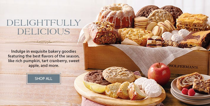 DELIGHTFULLY DELICIOUS Indulge in exquisite bakery goodies featuring the best flavors of the season, like rich pumpkin, tart cranberry, sweet apple, and more. SHOP NOW