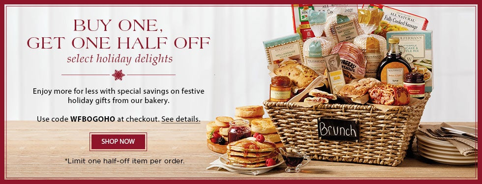 BUY ONE, GET ONE HALF OFF on select holiday delights. Enjoy more for less with special savings on festive holiday gifts from our bakery. Enter code WFBOGOHO at checkout. See Details. SHOP NOW