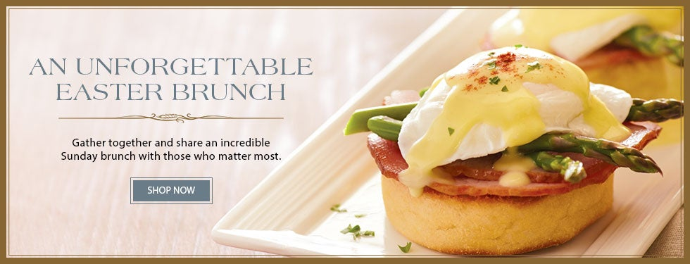 AN UNFORGETTABLE EASTER BRUNCH. Gather together and share an incredible Sunday brunch with those who matter most. SHOP NOW